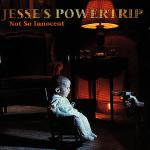 Jesse'S Power Trip - Not For The Innocent - 1998 (MTM Music)