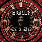"Bigelf ""Into the Maelstrom"" 2013 (InsideOut/Century Media)"