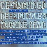 Re-Machined Deep Purple Tribute (Eagle Rock/Eagle Records)